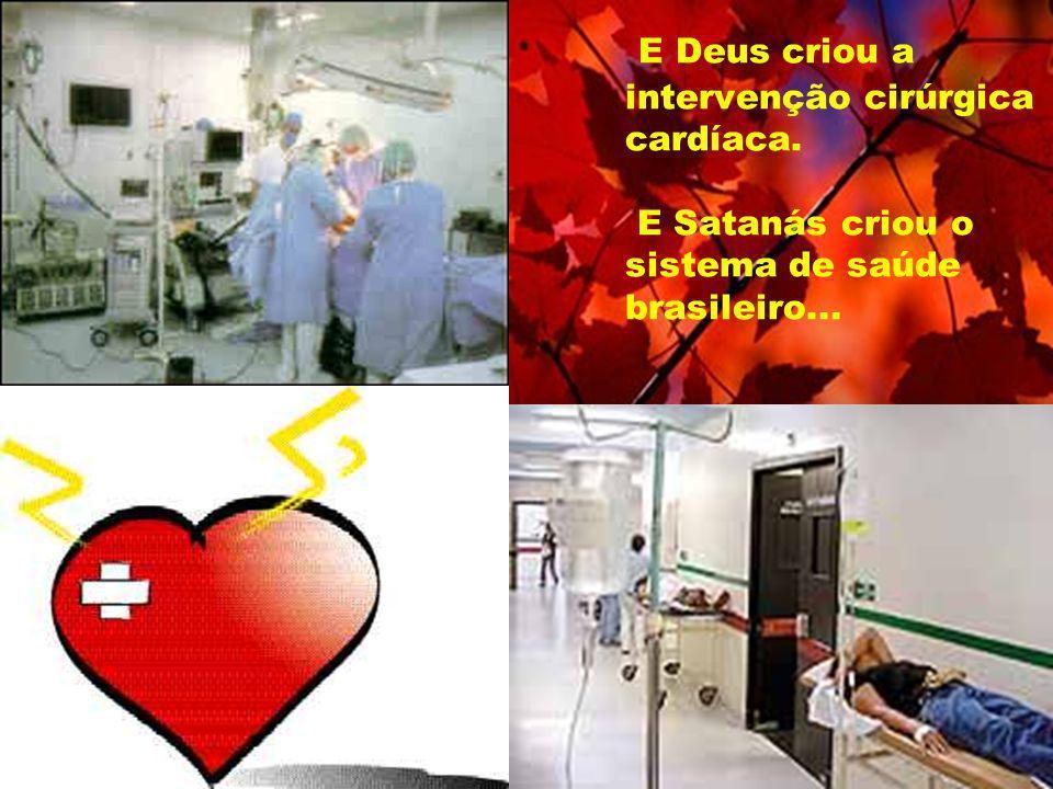 E Deus criou a intervenção cirúrgica cardíaca