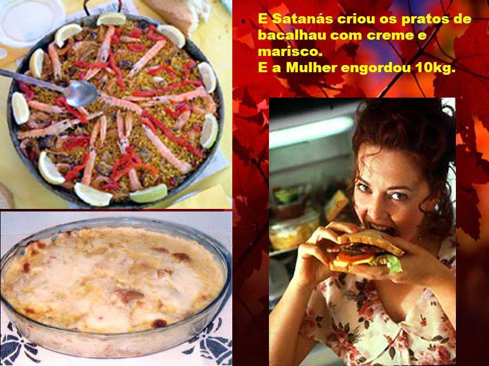 E Satanás criou os pratos de bacalhau com creme e marisco
