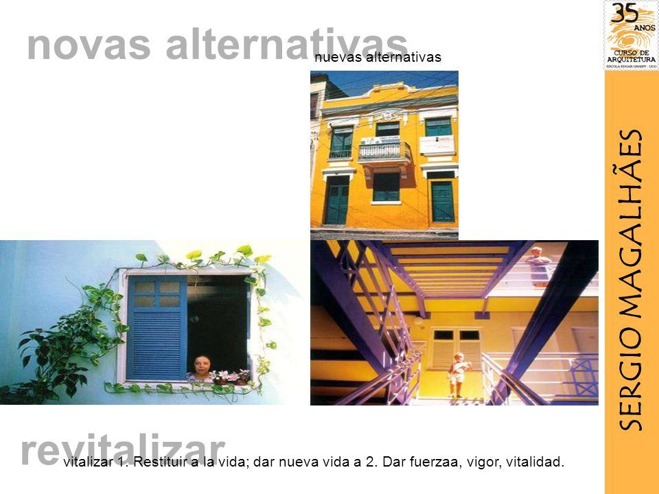 novas alternativas revitalizar SERGIO MAGALHÃES nuevas alternativas