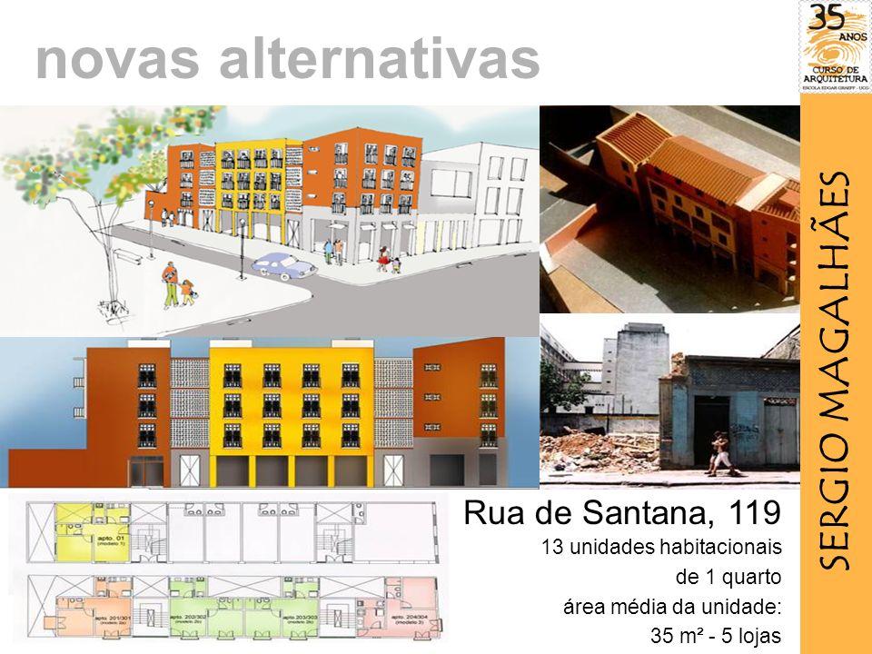 novas alternativas SERGIO MAGALHÃES Rua de Santana, 119