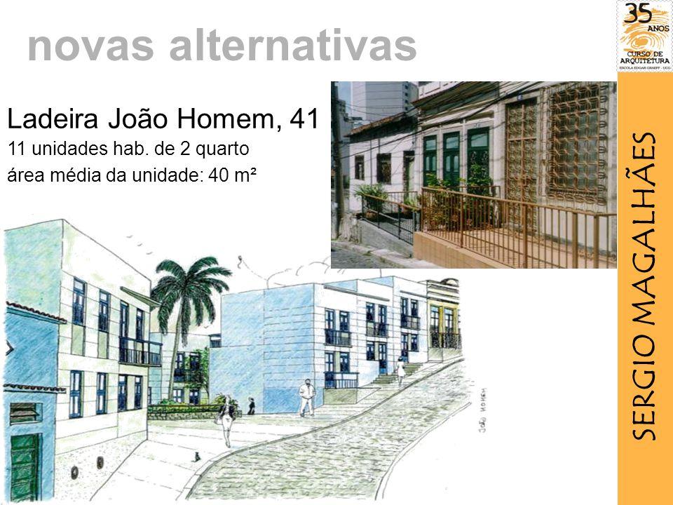 novas alternativas SERGIO MAGALHÃES Ladeira João Homem, 41