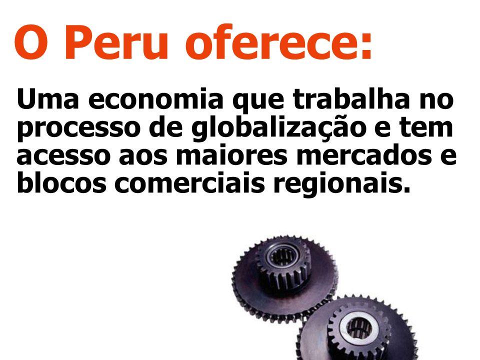 O Peru oferece: Uma economia que trabalha no processo de globalização e tem acesso aos maiores mercados e blocos comerciais regionais.