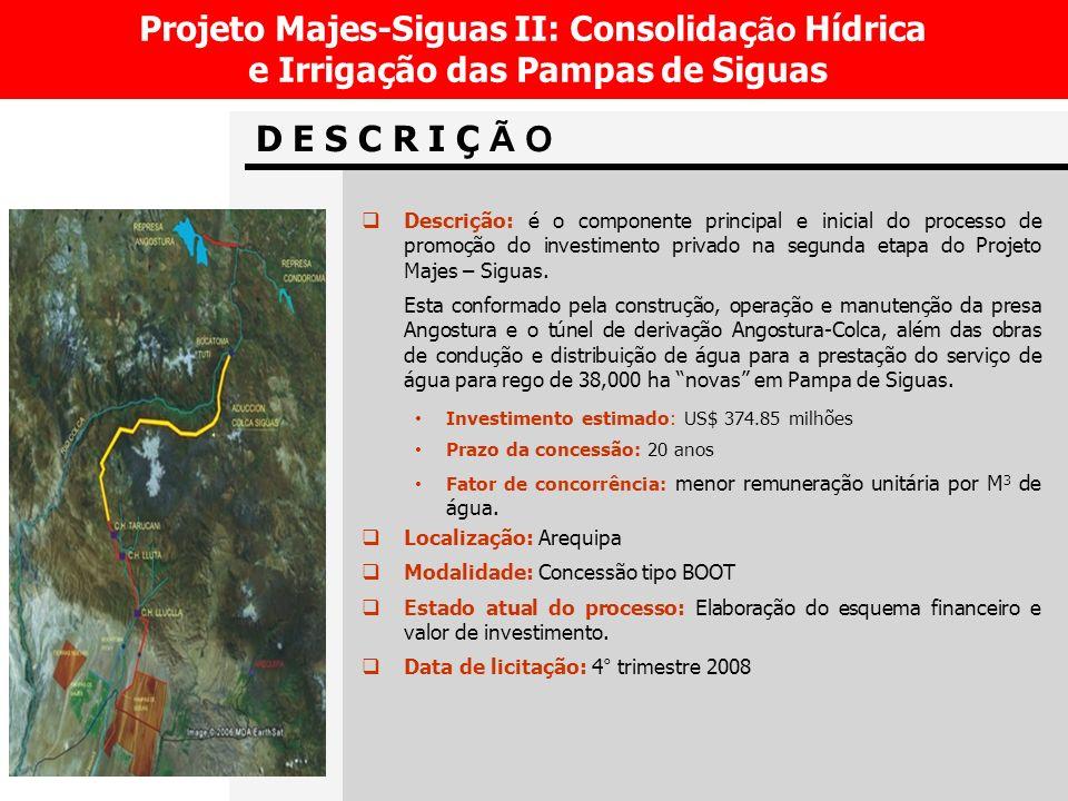 D E S C R I Ç Ã O Projeto Majes-Siguas II: Consolidação Hídrica