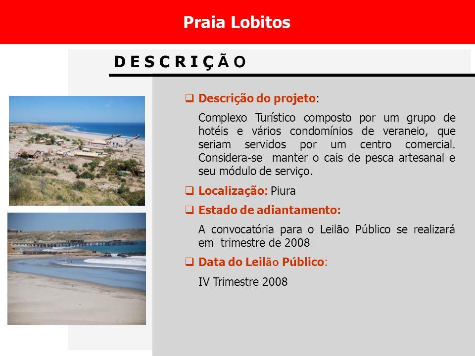 Praia Lobitos D E S C R I Ç Ã O Descrição do projeto: