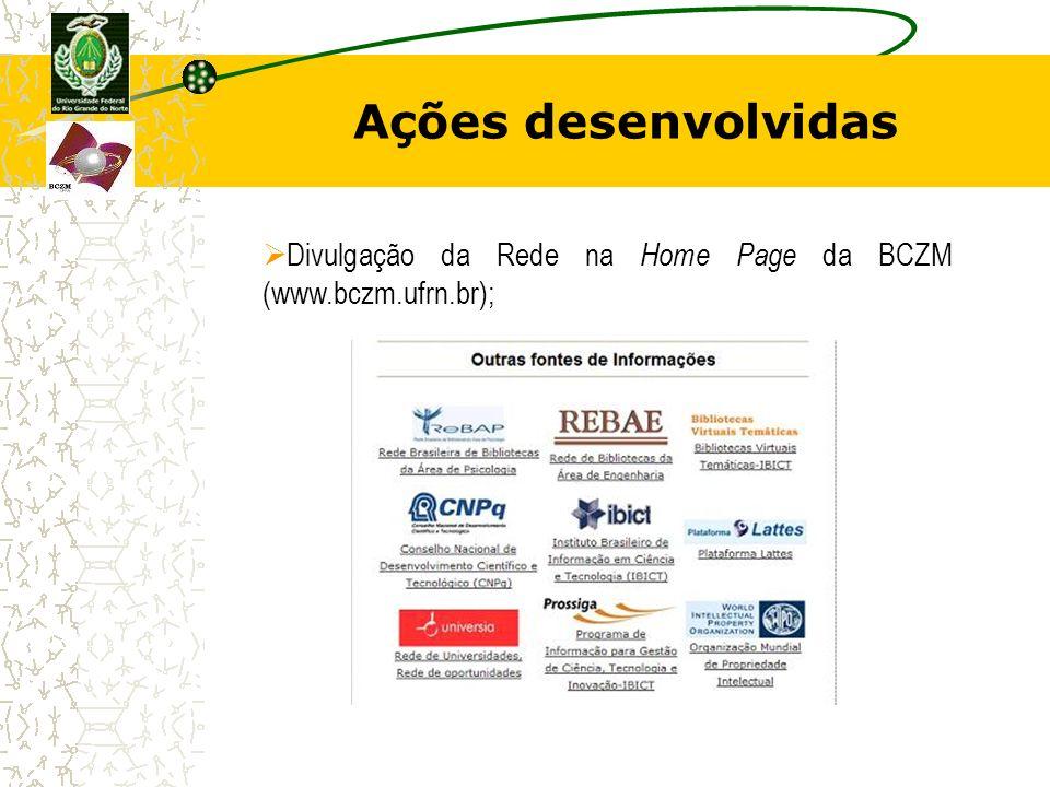 Ações desenvolvidas Divulgação da Rede na Home Page da BCZM (www.bczm.ufrn.br);