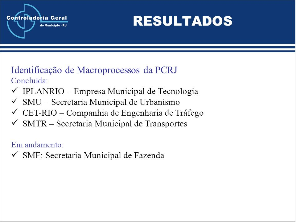 RESULTADOS Identificação de Macroprocessos da PCRJ