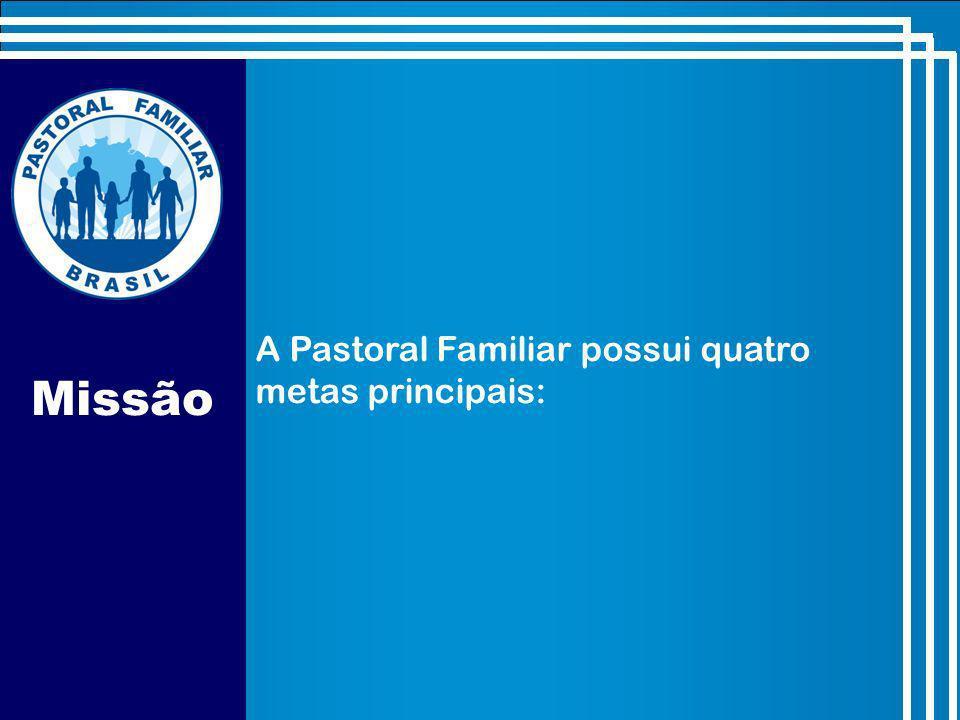 A Pastoral Familiar possui quatro metas principais: