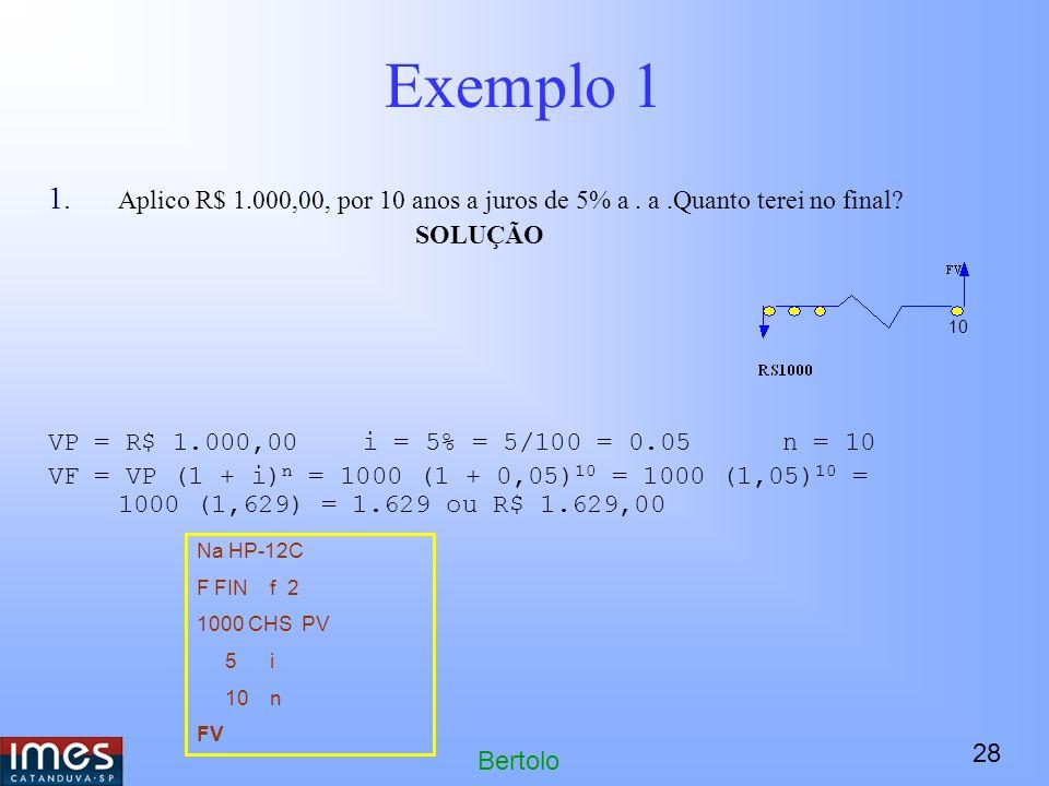 Exemplo 1 Aplico R$ 1.000,00, por 10 anos a juros de 5% a . a .Quanto terei no final SOLUÇÃO. VP = R$ 1.000,00 i = 5% = 5/100 = 0.05 n = 10.