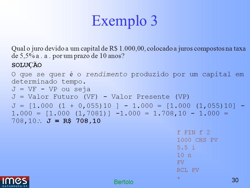 Exemplo 3 Qual o juro devido a um capital de R$ 1.000,00, colocado a juros compostos na taxa de 5,5% a . a . por um prazo de 10 anos