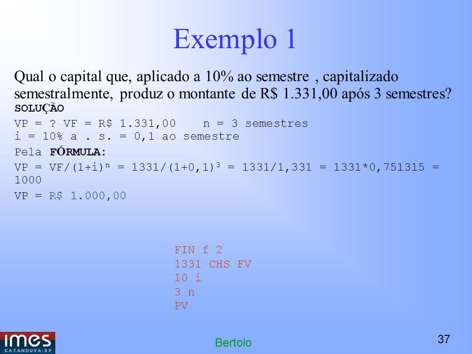 Exemplo 1 Qual o capital que, aplicado a 10% ao semestre , capitalizado semestralmente, produz o montante de R$ 1.331,00 após 3 semestres SOLUÇÃO.