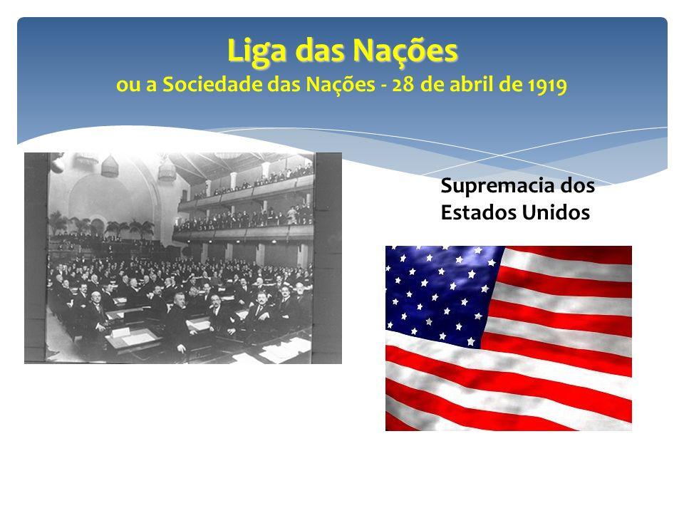 Liga das Nações ou a Sociedade das Nações - 28 de abril de 1919
