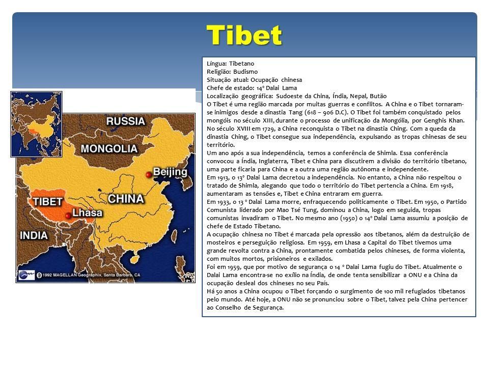 Tibet Língua: Tibetano Religião: Budismo