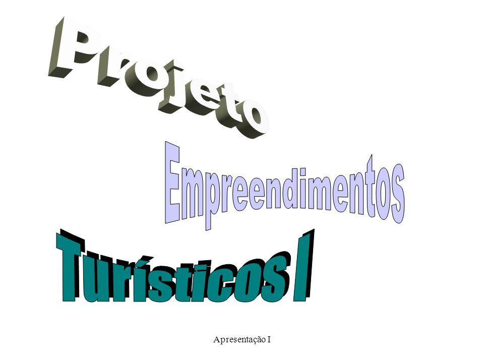 Projeto Empreendimentos Turísticos I Apresentação I