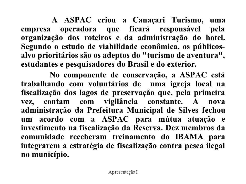 A ASPAC criou a Canaçari Turismo, uma empresa operadora que ficará responsável pela organização dos roteiros e da administração do hotel. Segundo o estudo de viabilidade econômica, os públicos-alvo prioritários são os adeptos do turismo de aventura , estudantes e pesquisadores do Brasil e do exterior.