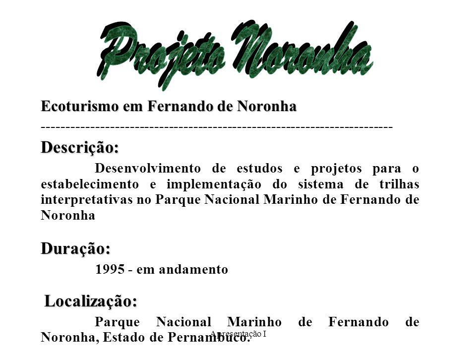 Projeto Noronha Descrição: Duração: Ecoturismo em Fernando de Noronha