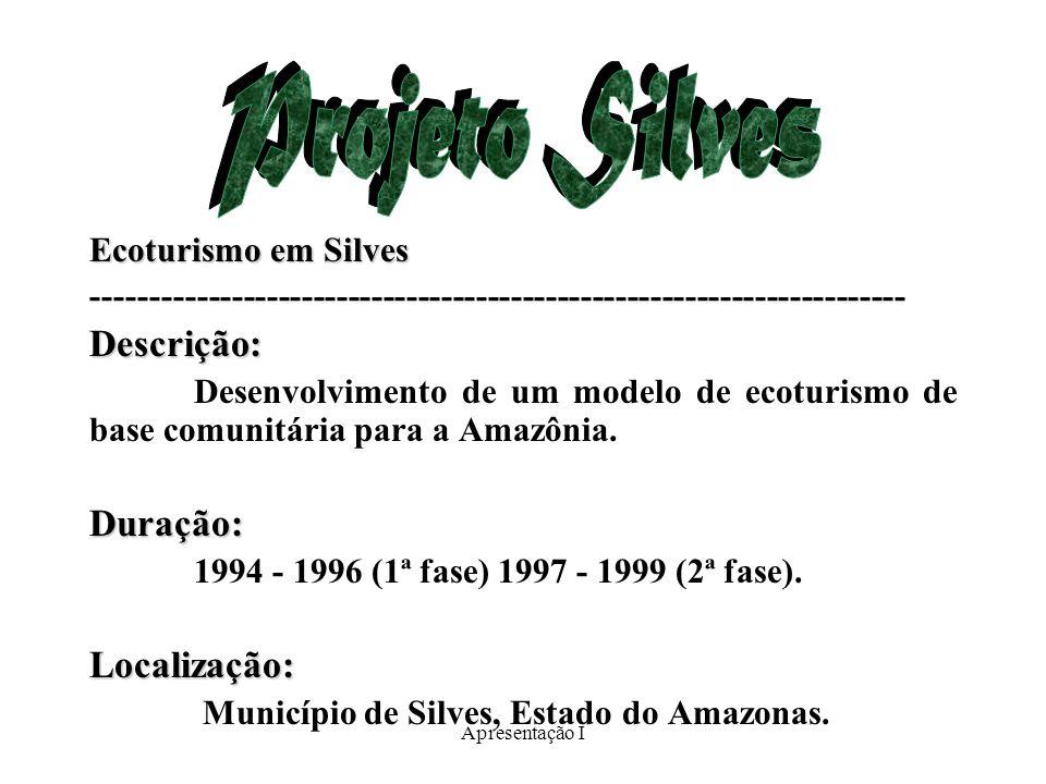 Projeto Silves Descrição: Duração: Localização: Ecoturismo em Silves