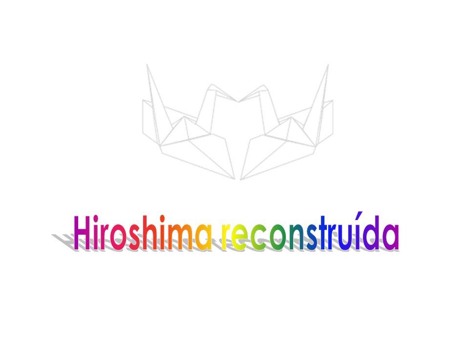 Hiroshima reconstruída