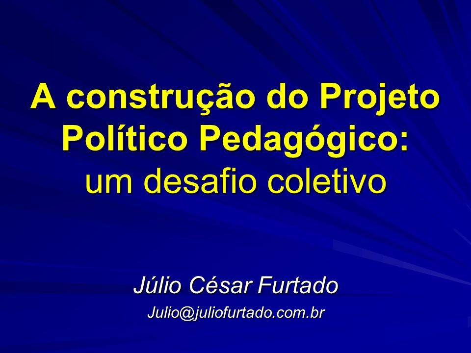A construção do Projeto Político Pedagógico: um desafio coletivo