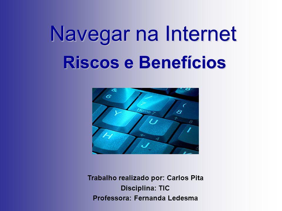 Trabalho realizado por: Carlos Pita Professora: Fernanda Ledesma