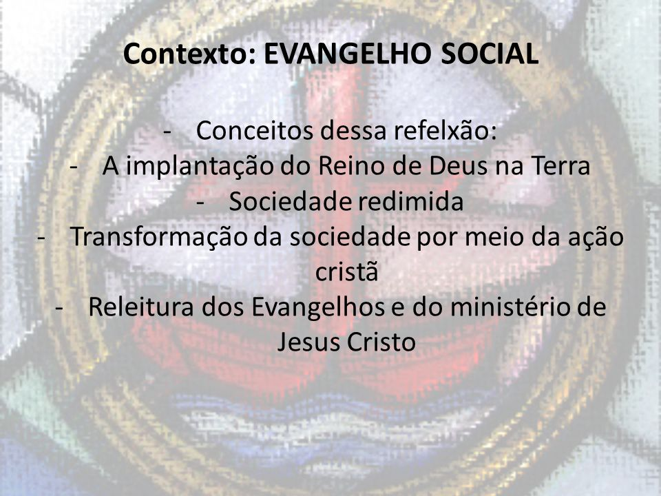 Contexto: EVANGELHO SOCIAL