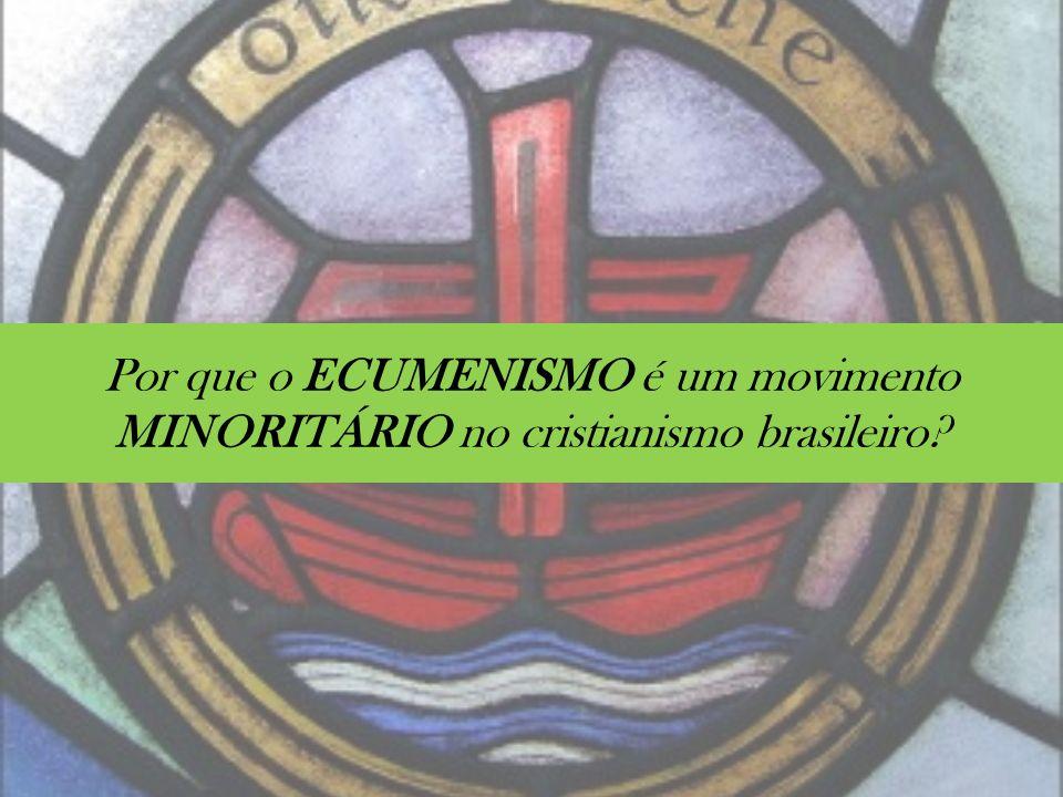 Por que o ECUMENISMO é um movimento MINORITÁRIO no cristianismo brasileiro