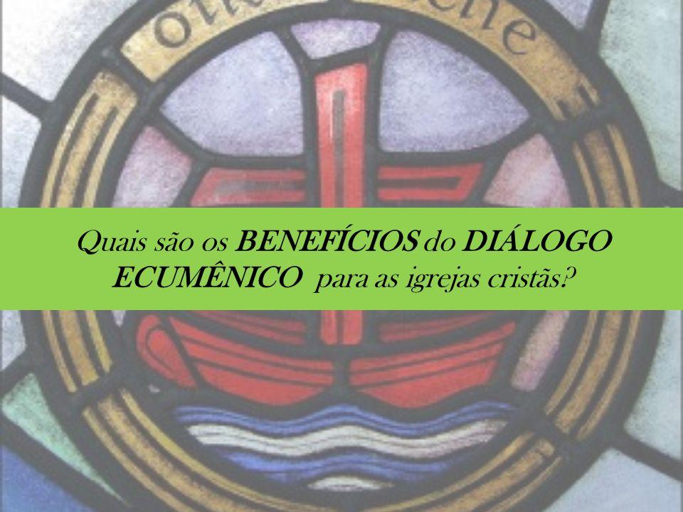 Quais são os BENEFÍCIOS do DIÁLOGO ECUMÊNICO para as igrejas cristãs