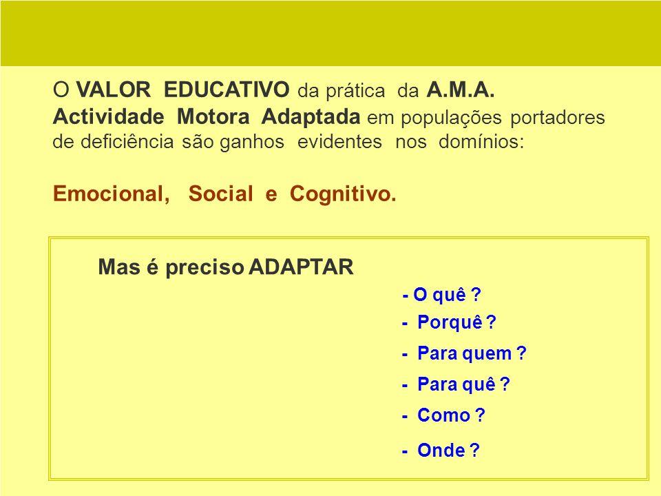 O VALOR EDUCATIVO da prática da A.M.A.