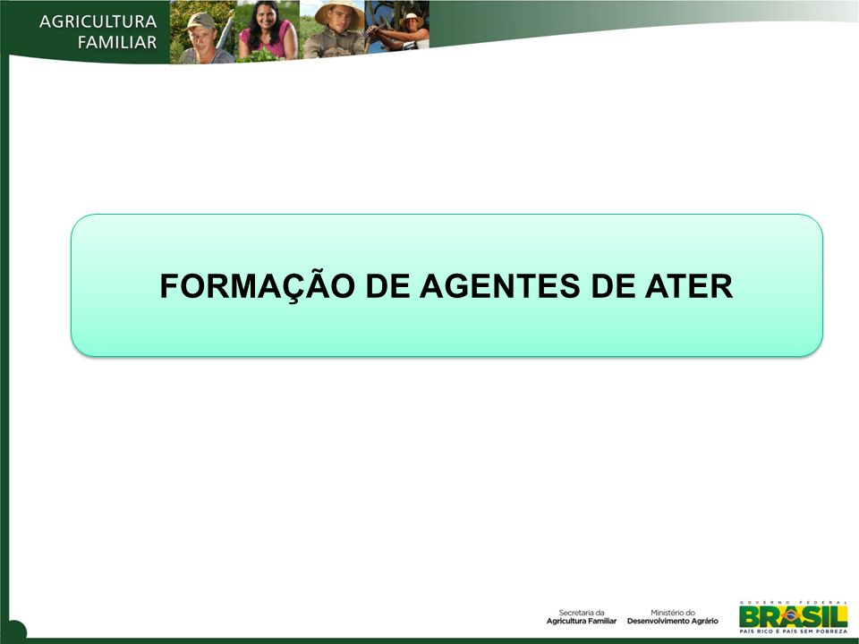 FORMAÇÃO DE AGENTES DE ATER