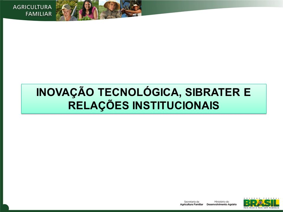 INOVAÇÃO TECNOLÓGICA, SIBRATER E RELAÇÕES INSTITUCIONAIS