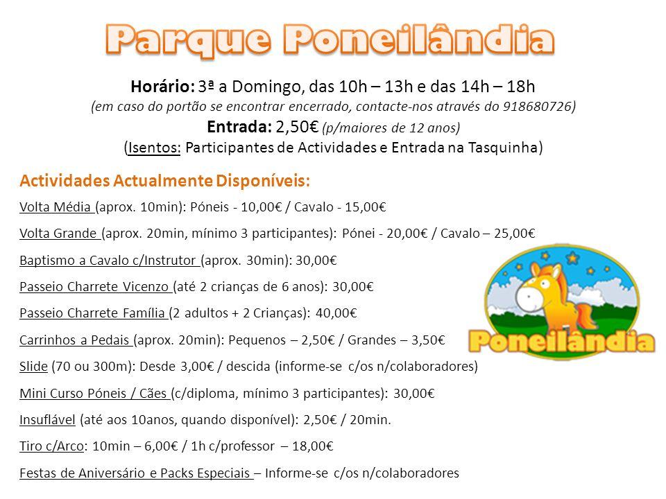 Parque Poneilândia Horário: 3ª a Domingo, das 10h – 13h e das 14h – 18h.