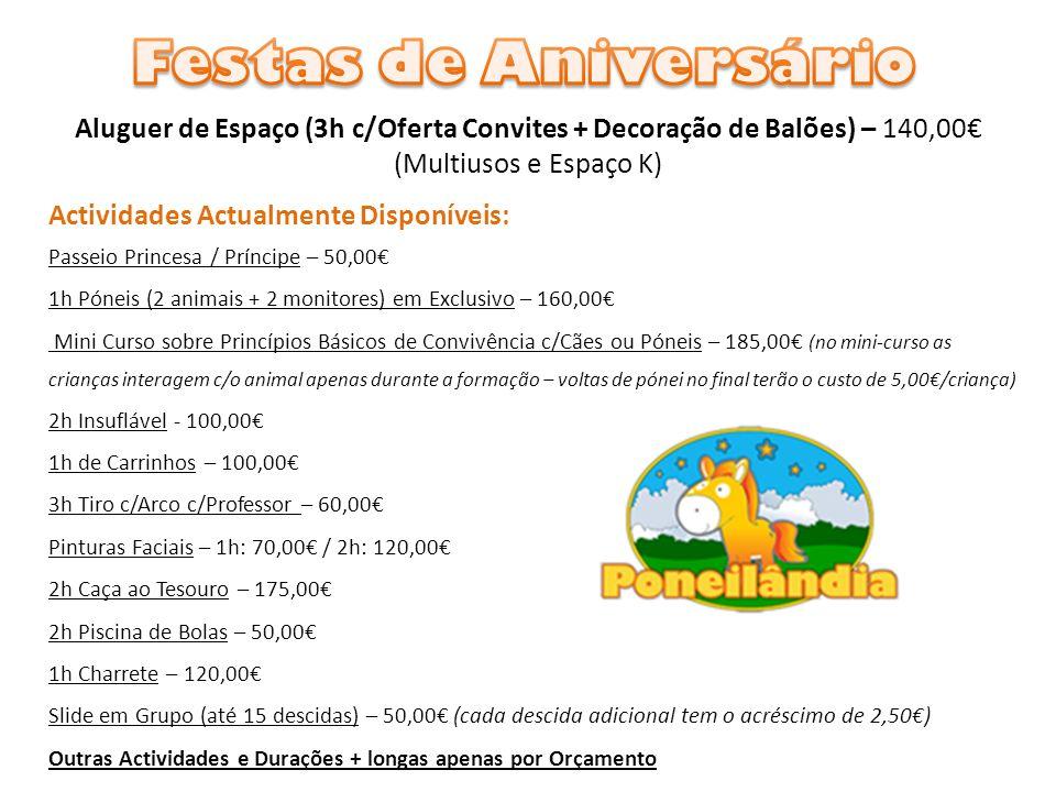 Festas de Aniversário Aluguer de Espaço (3h c/Oferta Convites + Decoração de Balões) – 140,00€ (Multiusos e Espaço K)