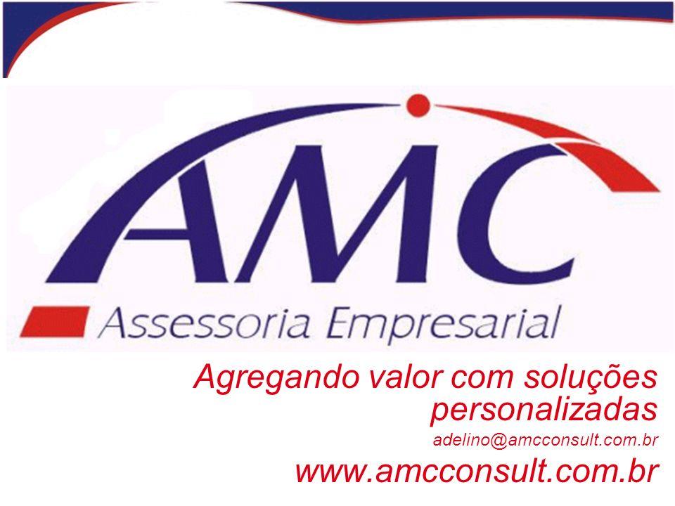 Agregando valor com soluções personalizadas www.amcconsult.com.br