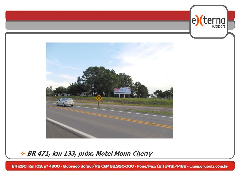 BR 471, km 133, próx. Motel Monn Cherry