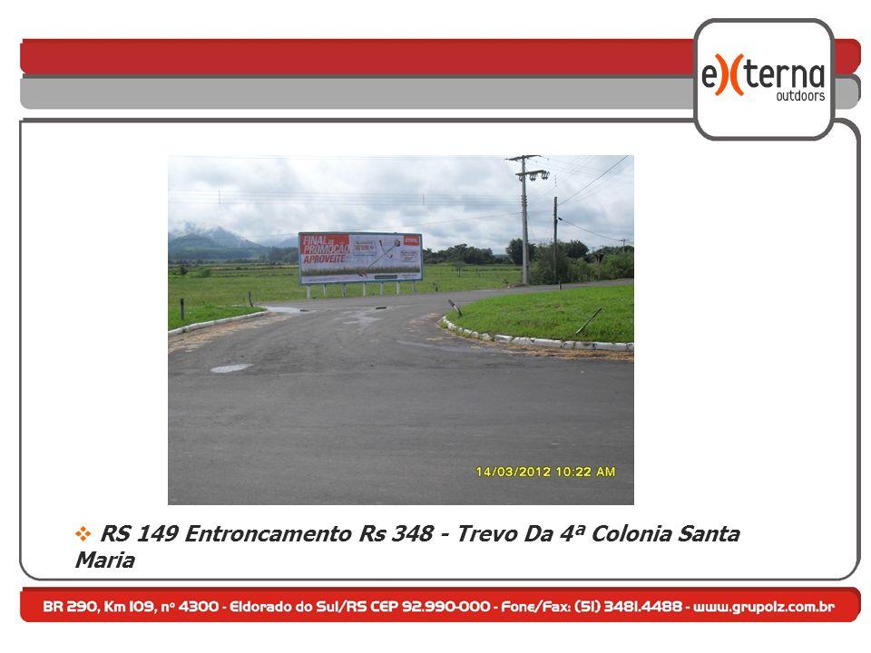 RS 149 Entroncamento Rs 348 - Trevo Da 4ª Colonia Santa Maria