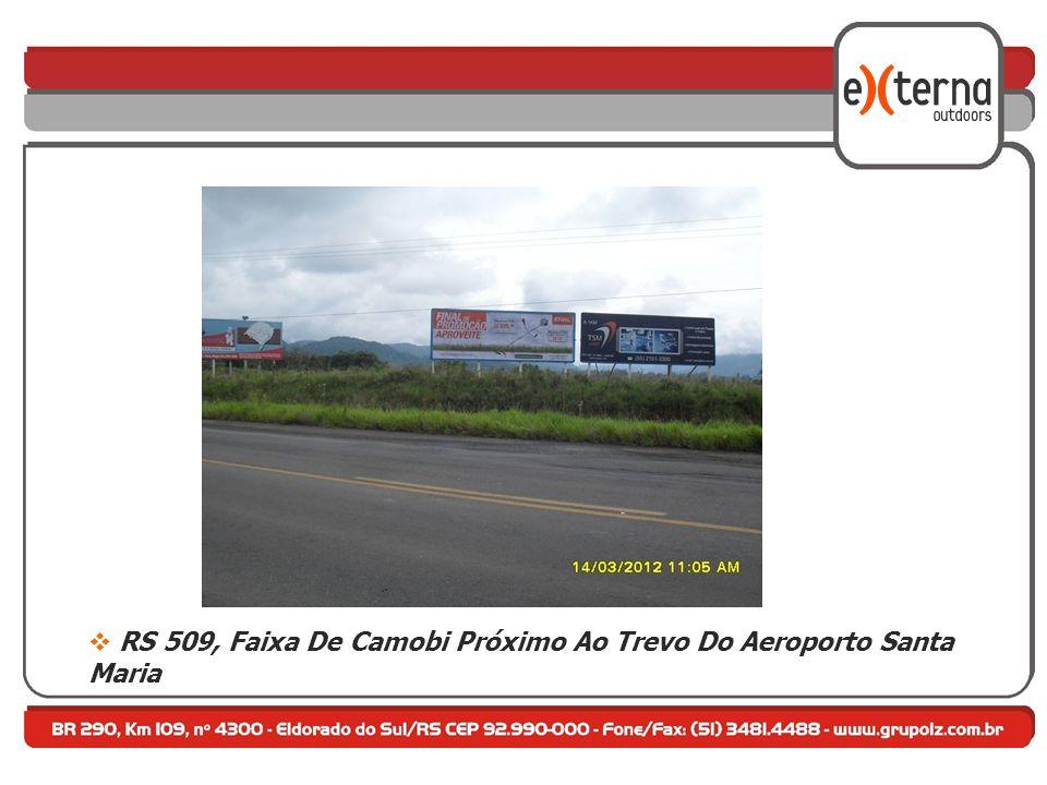 RS 509, Faixa De Camobi Próximo Ao Trevo Do Aeroporto Santa Maria