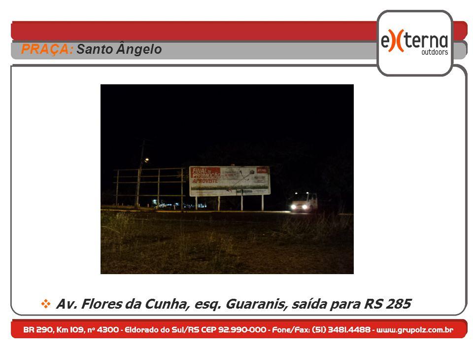 Av. Flores da Cunha, esq. Guaranis, saída para RS 285