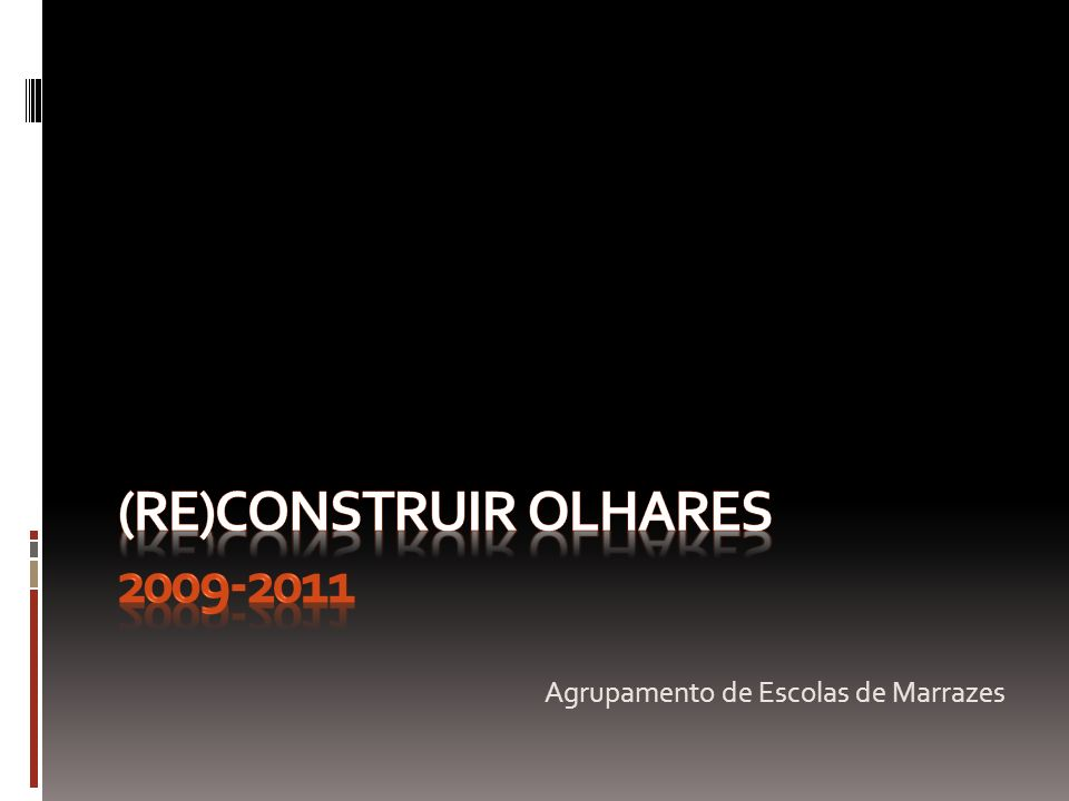 (Re)Construir olhares 2009-2011