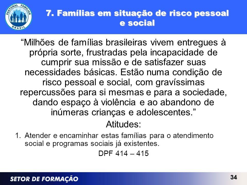 7. Famílias em situação de risco pessoal e social