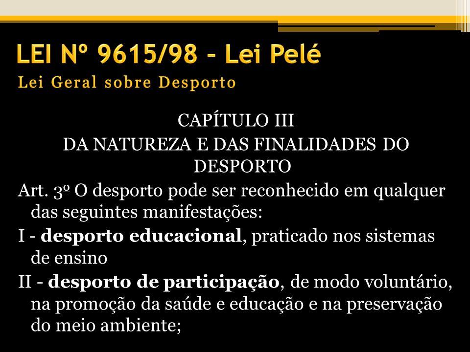 LEI Nº 9615/98 – Lei Pelé Lei Geral sobre Desporto.
