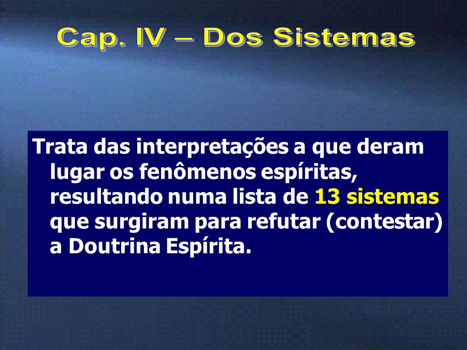 Cap. IV – Dos Sistemas