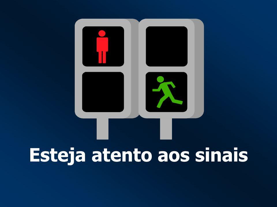 Esteja atento aos sinais