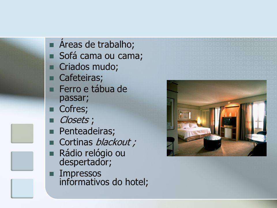 Áreas de trabalho; Sofá cama ou cama; Criados mudo; Cafeteiras; Ferro e tábua de passar; Cofres;