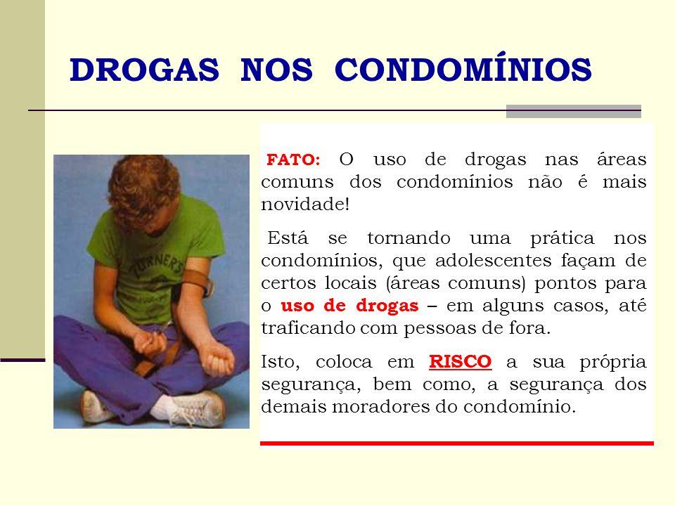 DROGAS NOS CONDOMÍNIOS