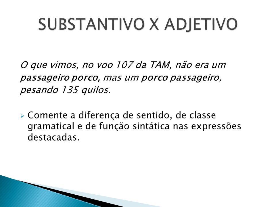SUBSTANTIVO X ADJETIVO