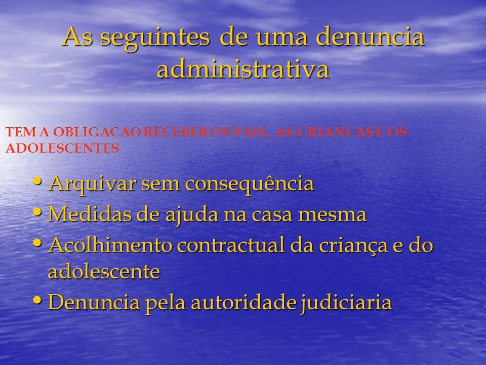 As seguintes de uma denuncia administrativa