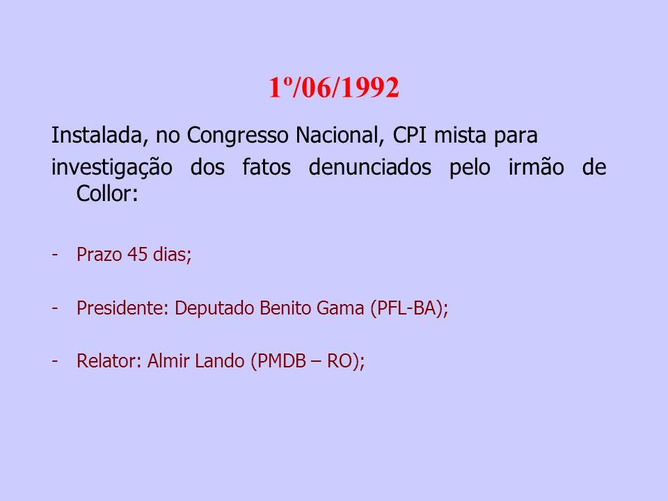 1º/06/1992 Instalada, no Congresso Nacional, CPI mista para