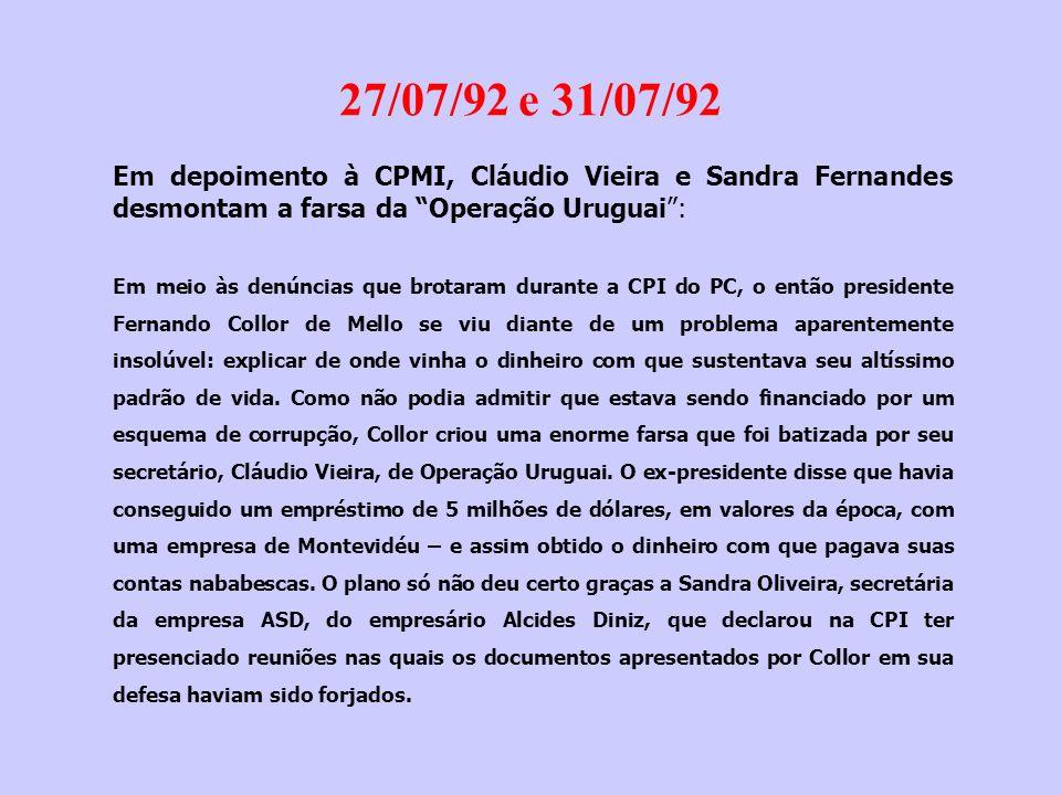 27/07/92 e 31/07/92 Em depoimento à CPMI, Cláudio Vieira e Sandra Fernandes desmontam a farsa da Operação Uruguai :