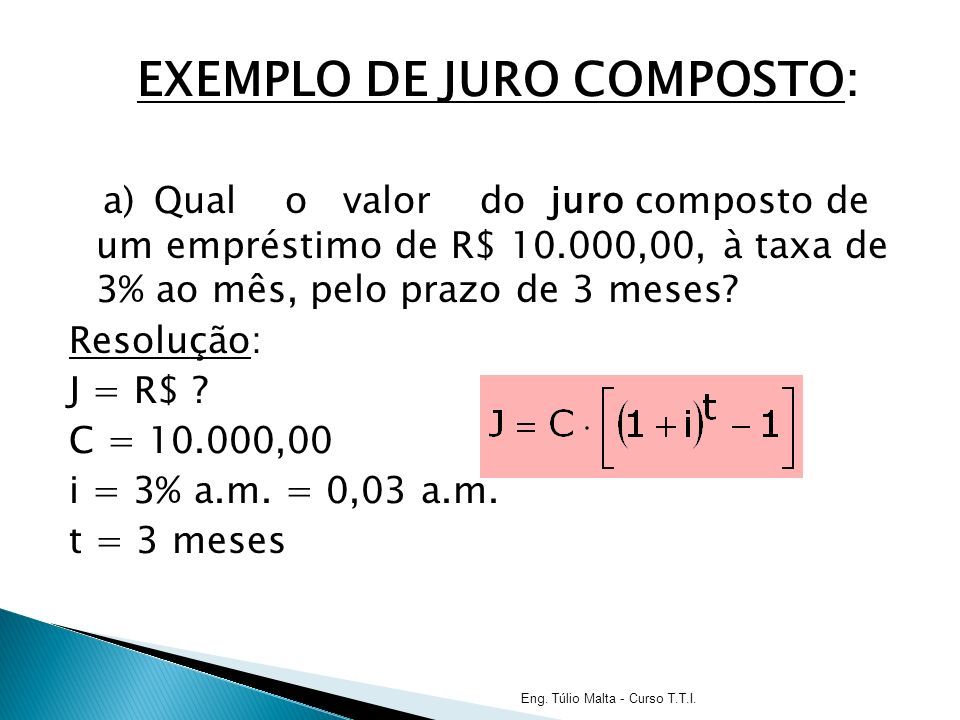 EXEMPLO DE JURO COMPOSTO: