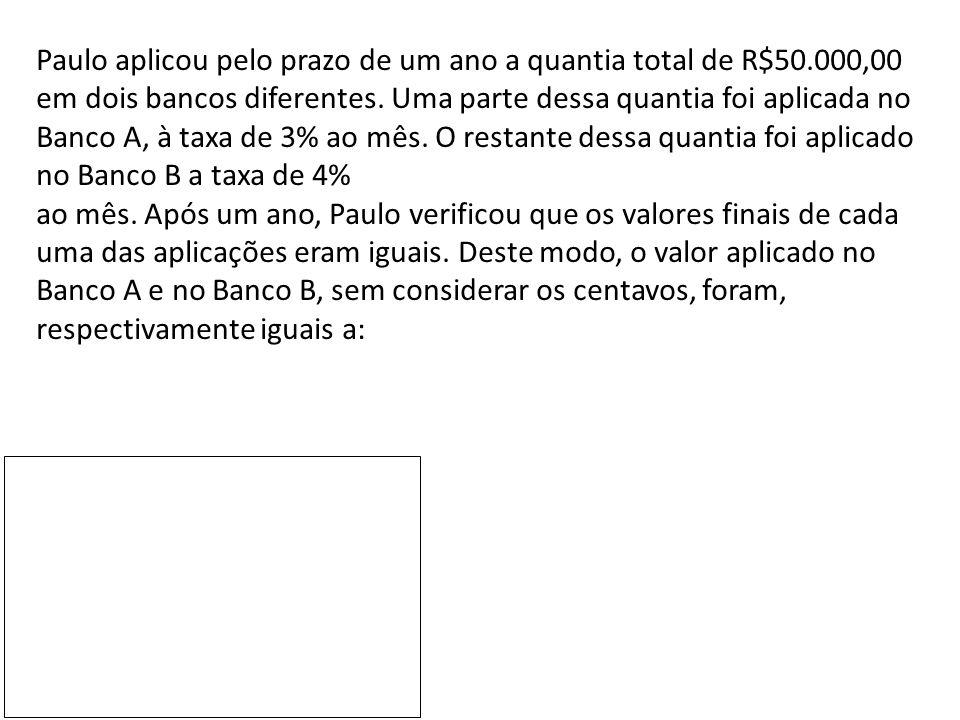 Paulo aplicou pelo prazo de um ano a quantia total de R$50