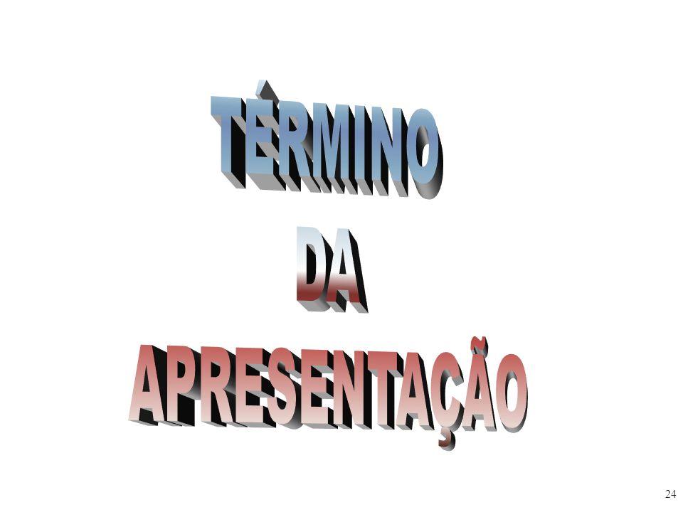 TÉRMINO DA APRESENTAÇÃO